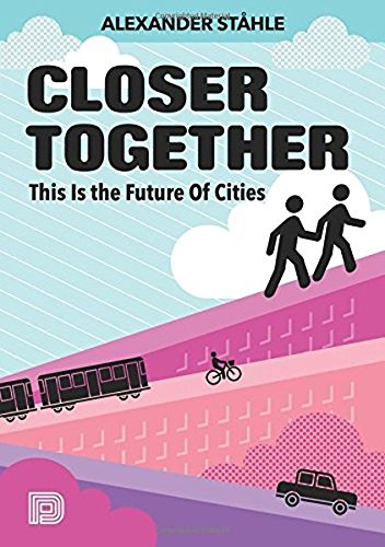 Closer together this is the future of cities