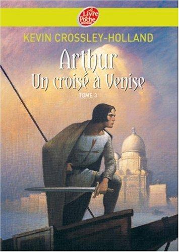 Arthur, Tome 3 : Un crois  Venise