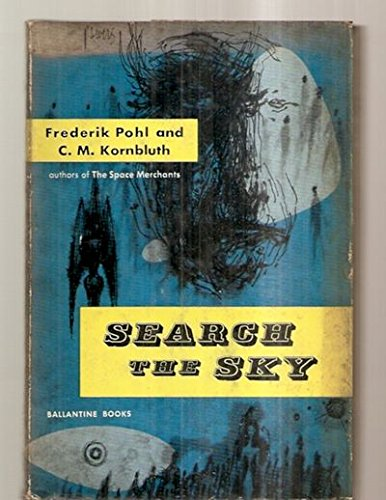 Search the Sky, by Frederik Pohl and C. M. Kornbluth par Frederik. C. M. Kornbluth Pohl