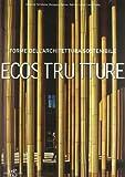 Eco Strutture. Forme di un'architettura sostenibile. Ediz. illustrata