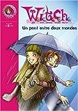 """Afficher """"Witch n° 10 Un pont entre deux mondes"""""""