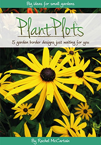 Plant Plots: Big Ideas for Small Gardens