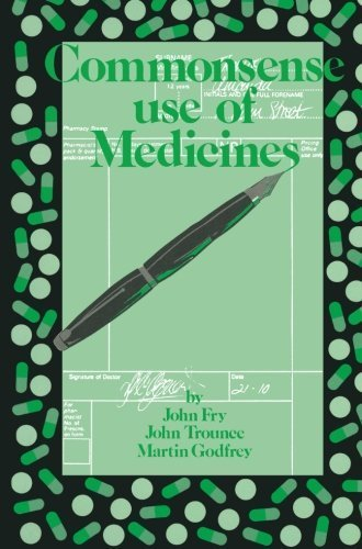 Commonsense use of Medicines by John Fry (2013-10-04)
