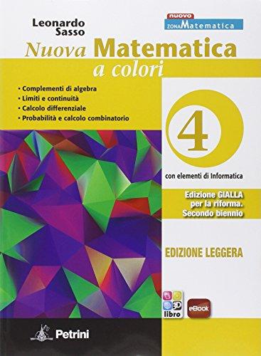 Nuova matematica a colori. Ediz. gialla leggera. Per le Scuole superiori. Con e-book. Con espansione online: 4