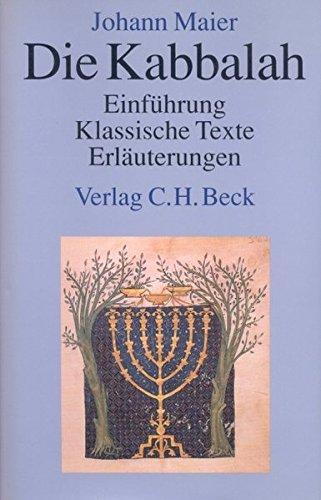 Die Kabbalah: Einführung, Klassische Texte, Erläuterungen