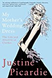 My Mother's Wedding Dress: The Life and Afterlife of Clothes