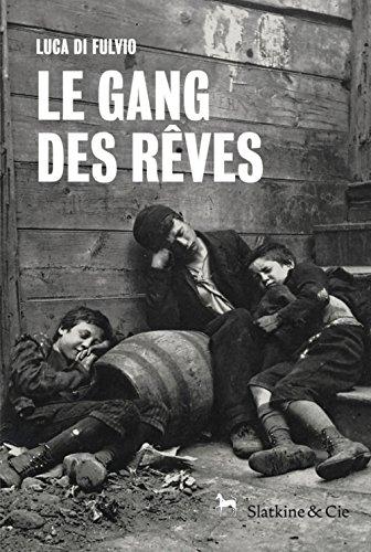 Le Gang Des Rêves