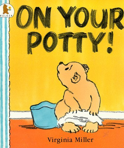 On Your Potty! (Bartholomew & George) by Virginia Miller (1994-01-20)