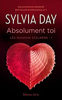 Les Shadow Stalkers (Tome 1) - Absolument toi par [Day, Sylvia]