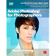 Adobe Photoshop CS5 for Photographers: A professional image editor's guide to the creative use of Photoshop for the Macintosh and PC Pap/DVD by Evening, Martin (2010) Paperback