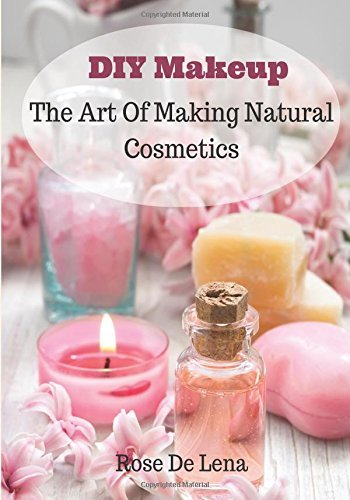 diy-makeup-the-art-of-making-natural-cosmetics-diy-cosmetics-create-your-own-makeup-volume-1-by-rose
