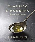 Classico e Moderno: Essential Italian Cooking