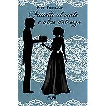 Frittelle al Miele e altre Dolcezze (DriEditore Historical Romance Vol. 11)