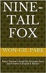 Nine-Tail Fox: Raoul Teacher's Good Old Fairytales from South Korea in English & Korean