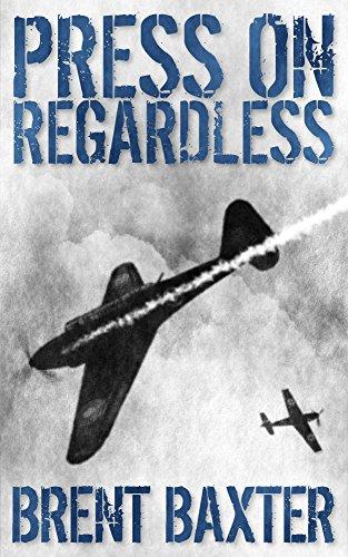 Press On Regardless by Brent Baxter