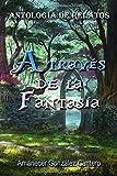 Best Fantasía Antologías - A Través de la Fantasía. Antología de Relatos Review