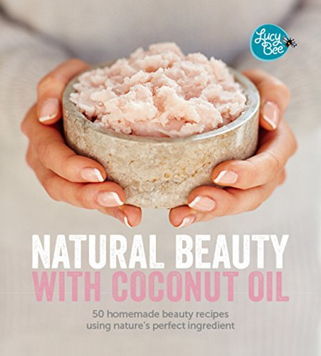 natural-beauty-with-coconut-oil-50-homemade-beauty-recipes-using-natures-perfect-ingredient
