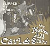 CARL & THE RHYTHM STARS Slipped My Mouth