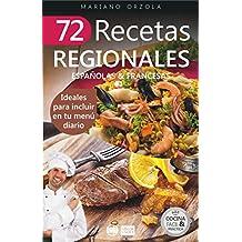 72 RECETAS REGIONALES ESPAÑOLAS & FRANCESAS: Ideales para incluir en tu menú diario (Colección Cocina Fácil & Práctica nº 64)