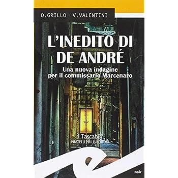 L'inedito Di De André. Una Nuova Indagine Per Il Commissario Marcenaro