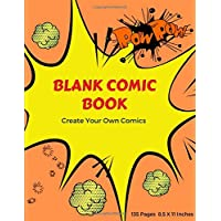 Blank Comic Book Create Your Own Comics: 135 Pages For Kids Draw And Write Express Your Kids & Teens or Adults Talent and Creativity with This Lots of ... Large Size Print 8.5 X 11 Inches (Volume 3)