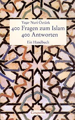 400 Fragen zum Islam - 400 Antworten. Ein Handbuch