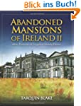 Abandoned Mansions of Ireland II: Mor...