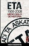 ETA 1958-2008: Medio siglo de historia par Casanova