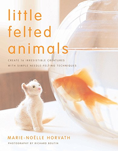 Little Felted Animals: Create 16 Irresistible Creatures with Simple Needle-Felting Techniques (English Edition)
