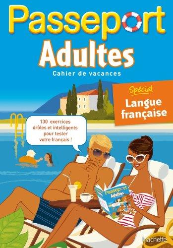 Passeport adultes : Cahier de vacances, spécial langue française par Agnès Gabrielli