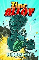 Zinc Alloy: The Invincible Boy-Bot