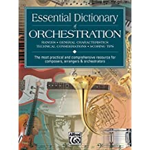 Essential Dictionary of Orchestration: The Most Practical and Comprehensive Resource for Composers, Arrangers and Orchestrators (Pocket Guide)