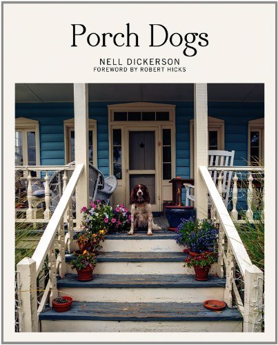 Porch Dogs by Nell Dickerson (2013-04-02)