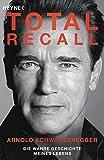 Total Recall: Die wahre Geschichte meines Lebens - Arnold Schwarzenegger