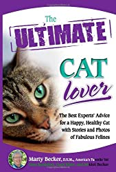 The Ultimate Cat Lover: The Best Experts' Advice for a Happy, Healthy Cat with Stories and Photos of Fabulous Felines (Ultimate (Health Communications)) (Ultimate Series)