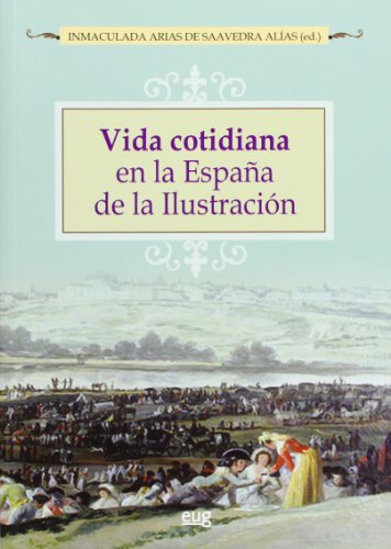 Vida Cotidiana En La España De La Ilustración (Fuera de Colección)