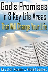 God's Promises in 8 Key Life Areas That Will Change Your Life Forever! (Bible Promise Book) (English Edition)