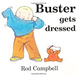 Buster Gets Dressed by Rod Campbell (2006-05-05)