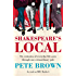 Shakespeare's Local: Seven Centuries of History Seen Through One Extraordinary Pub