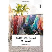 500 Hidden Secrets of Miami