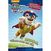 Rubble, héroe por un día. Paw Patrol. Primeras lecturas 3