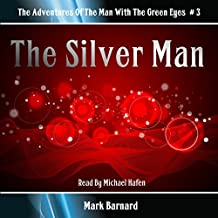 The Silver Man: The Man With the Green Eyes #3