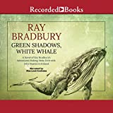 Best Ray Bradbury - Green Shadows, White Whale: A Novel of Ray Review