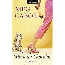 Mord au chocolat (HEATHER WELLS - Amateurdetektivin wider Willen, Band 3)