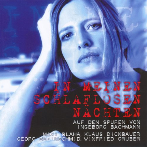 Brucknerhaus-Edition: In meinen schlaflosen Nächten - Auf den Spuren von Ingeborg Bachmann