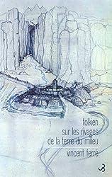 Tolkien: Sur les rivages de la terre du milieu