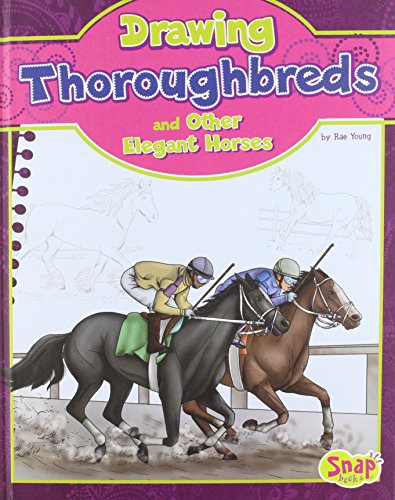 Elegante Snap (Drawing Thoroughbreds and Other Elegant Horses (Snap))