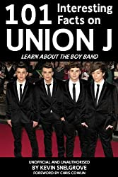 101 Interesting Facts on Union J (Apex 101 Interesting Facts Book 4) (English Edition)