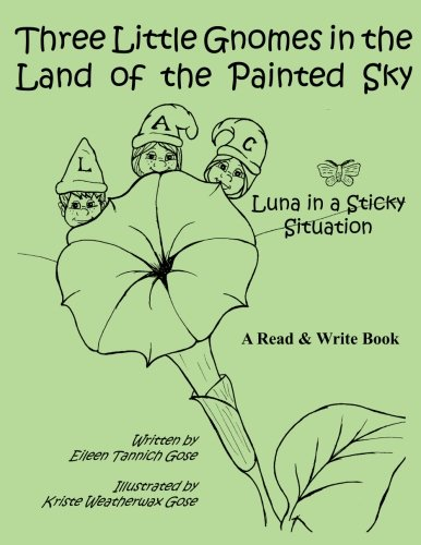 Three Little Gnomes in the Land of the Painted Sky: Luna in a Sticky Situation
