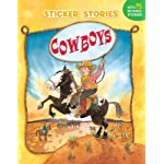 Cowboys [With 75 Reusable Stickers] (Sticker Stories Book)